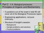 part 2 v a biological processes principles of organic and biochemistry
