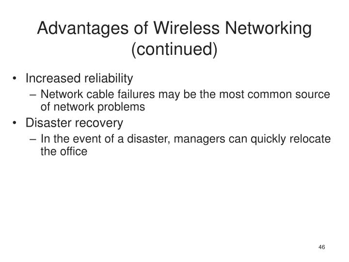 Advantages of Wireless Networking (continued)