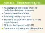 adequate tb treatment requires