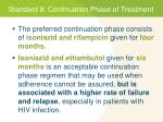 standard 8 continuation phase of treatment