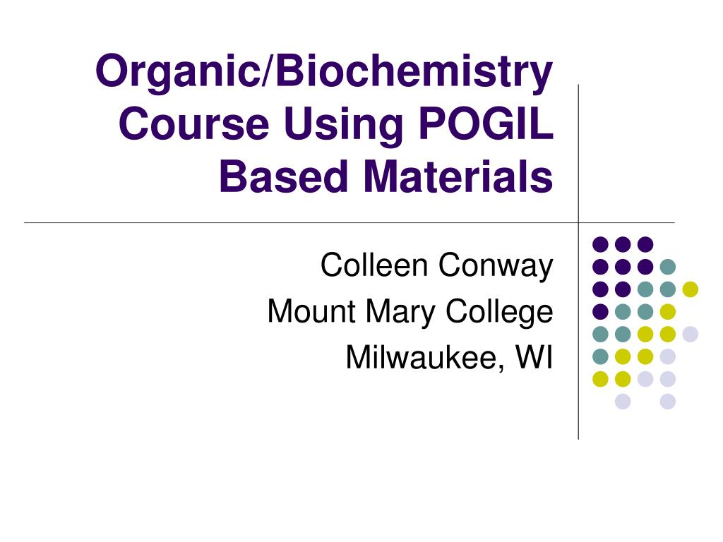 organic biochemistry course using pogil based materials l.