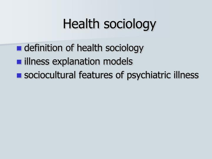 essay sociology health illness Sociology health and illness demography study of human populations, a sub-discipline of sociology we will write a custom essay sample on sociology health and illness.