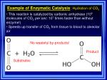 example of enzymatic catalysis hydration of co 2