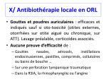 x antibioth rapie locale en orl