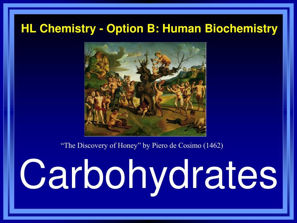 hl chemistry option b human biochemistry l.