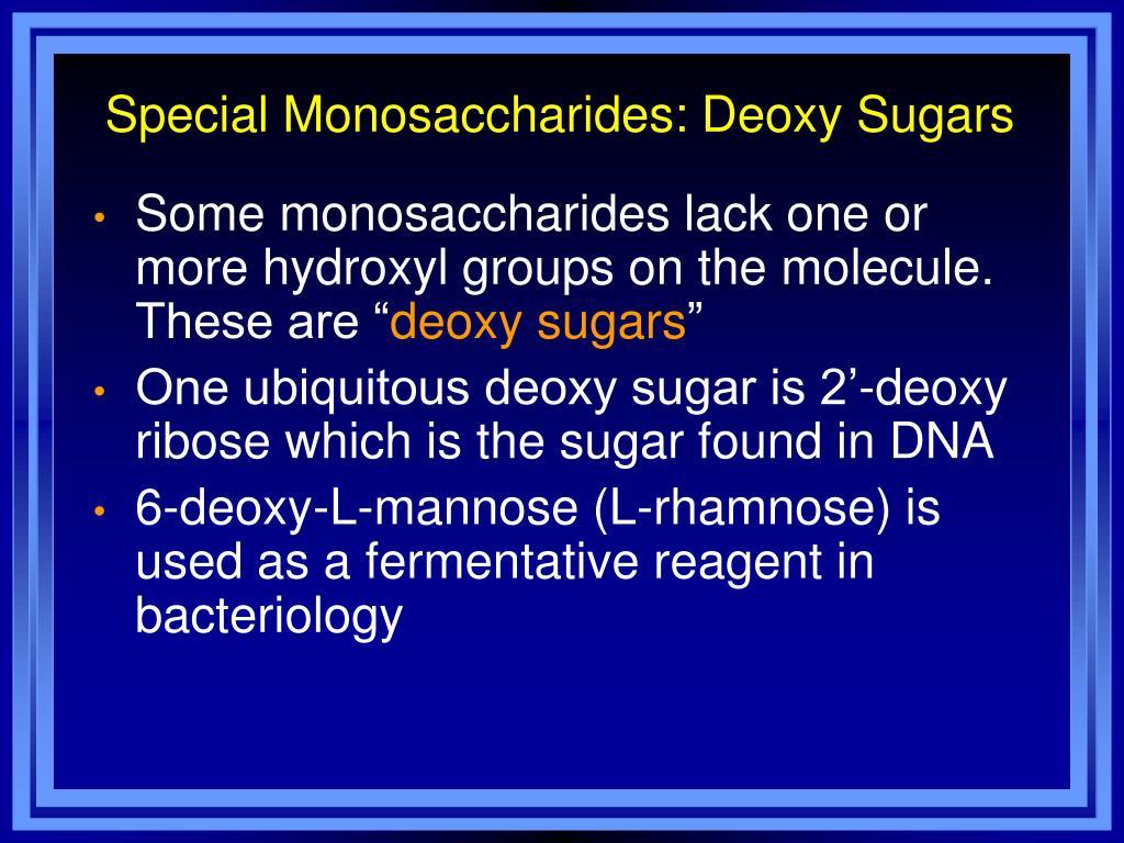 Special Monosaccharides: Deoxy Sugars