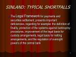 sinland typical shortfalls