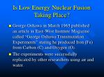 is low energy nuclear fusion taking place