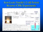 jean louis naudin s cold fusion reactor cfr experiments