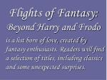 flights of fantasy beyond harry and frodo