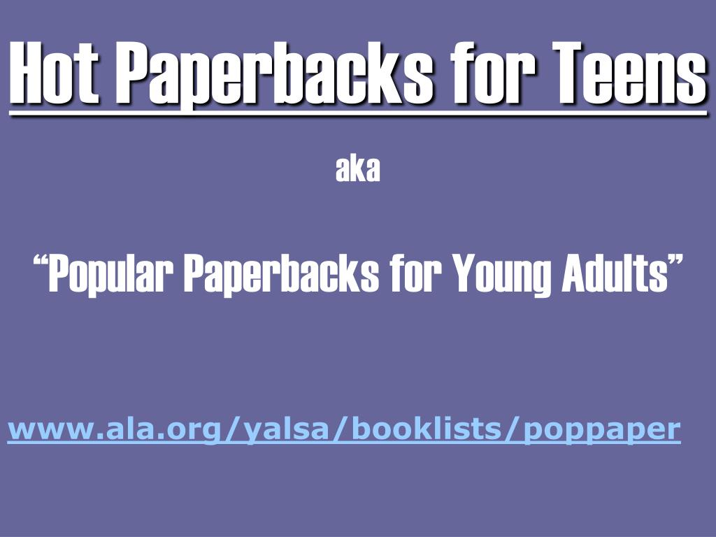hot paperbacks for teens aka popular paperbacks for young adults l.