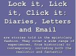lock it lick it click it diaries letters and email
