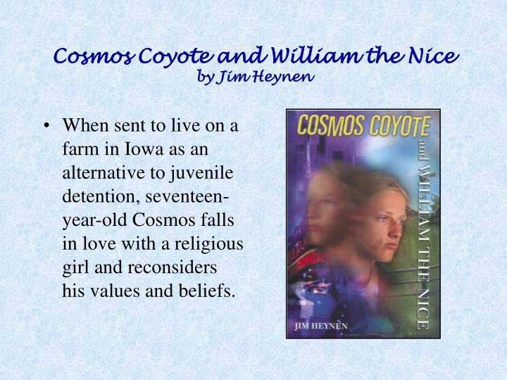 Cosmos coyote and william the nice by jim heynen