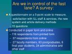 are we in control of the fast lane a survey