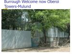 burrough welcome now oberoi towers mulund