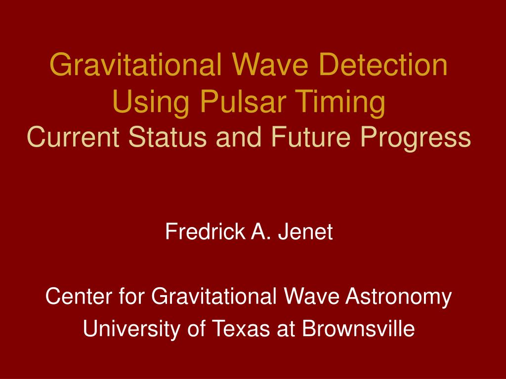 gravitational wave detection using pulsar timing current status and future progress l.