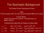 the stochastic background13