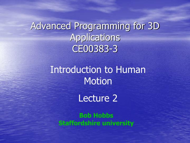 Advanced programming for 3d applications ce00383 3