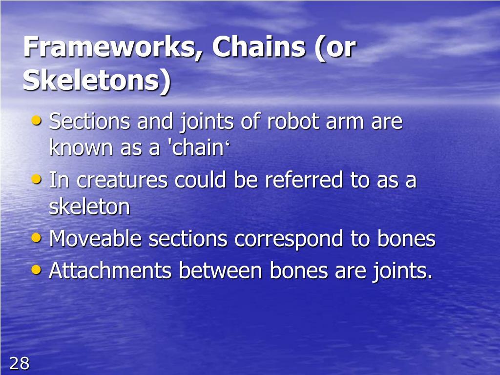 Frameworks, Chains (or Skeletons)