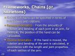 frameworks chains or skeletons29