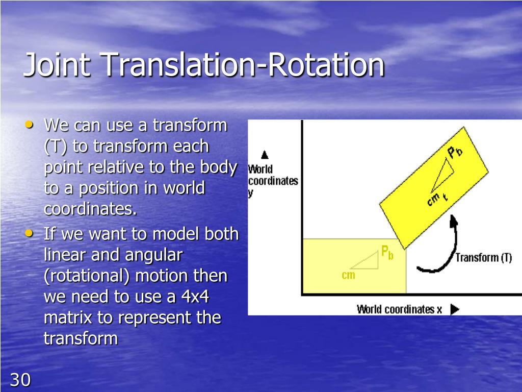 Joint Translation-Rotation