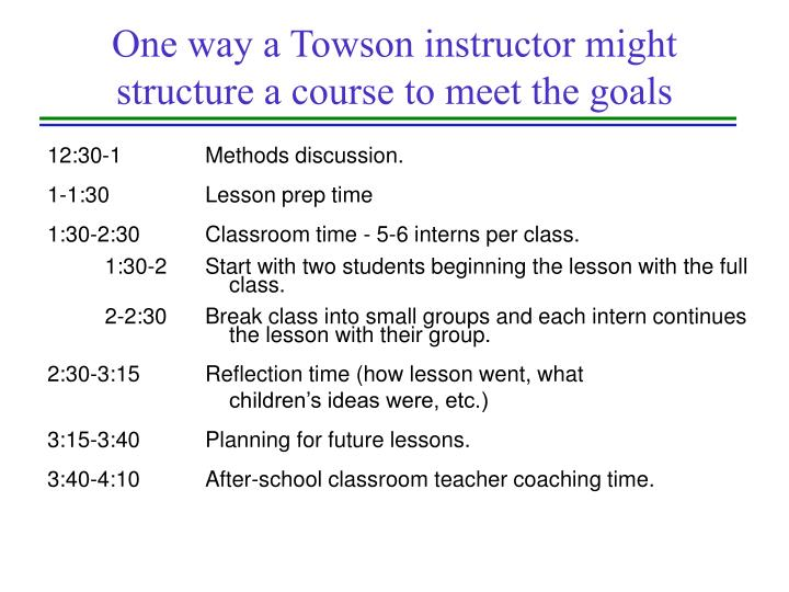 One way a Towson instructor might structure a course to meet the goals