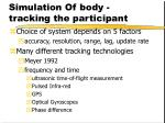 simulation of body tracking the participant