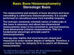 basic bone histomorphometry stereologic basis