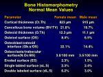 bone histomorphometry normal mean values