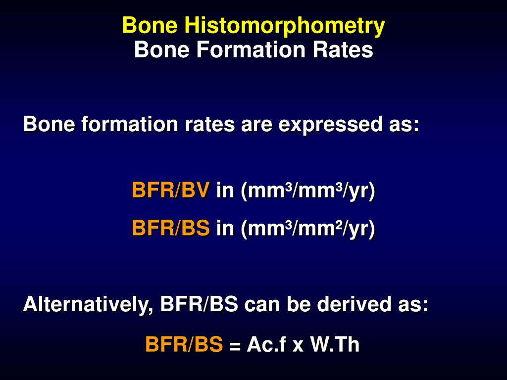 Bone formation rates are expressed as: