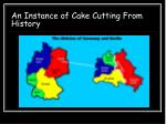 an instance of cake cutting from history