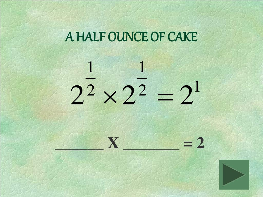 A HALF OUNCE OF CAKE