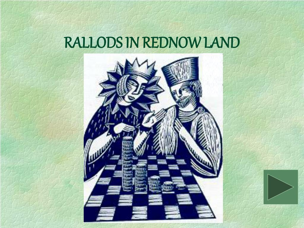 RALLODS IN REDNOW LAND