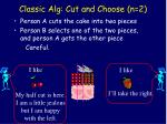 classic alg cut and choose n 2