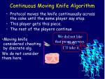continuous moving knife algorithm