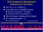 o 1 complexity randomized protocol for thin rich83