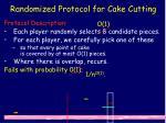 randomized protocol for cake cutting55