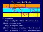 too many self paths