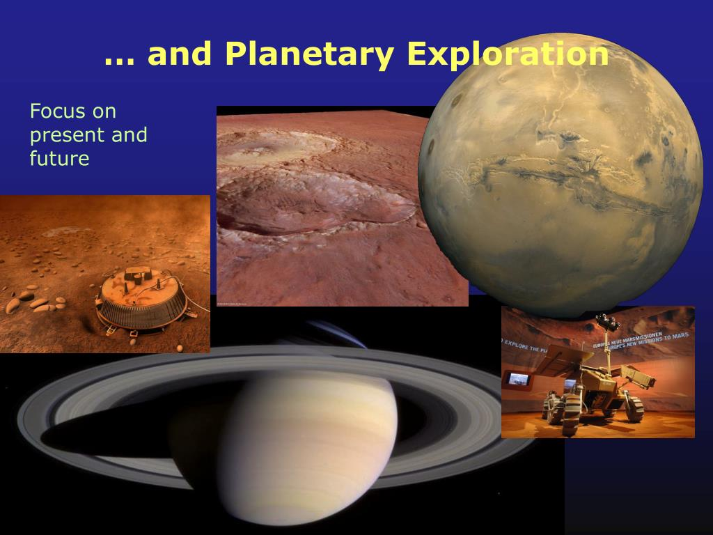 … and Planetary Exploration
