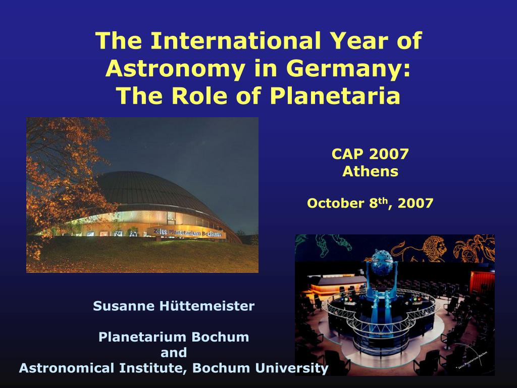the international year of astronomy in germany the role of planetaria l.
