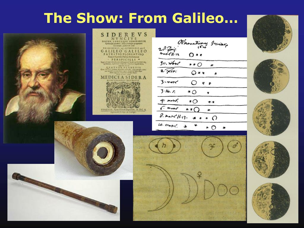 The Show: From Galileo…