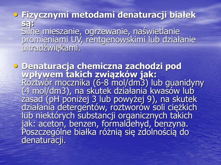 Fizycznymi metodami denaturacji białek są: