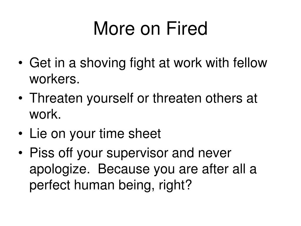 More on Fired
