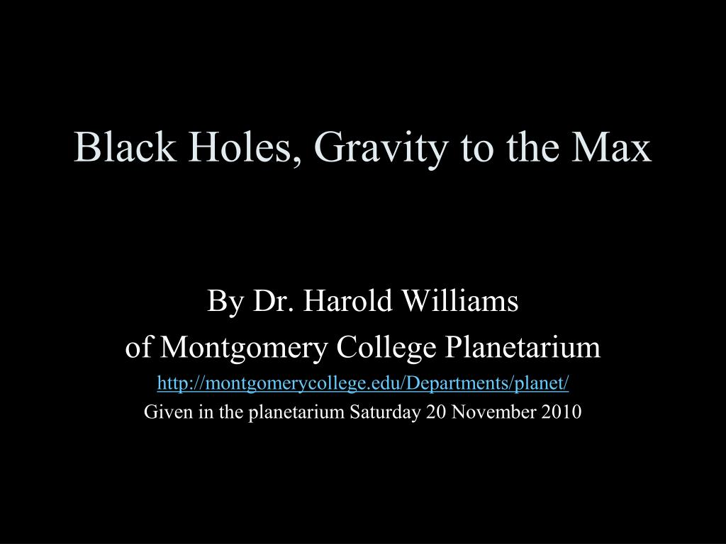 black holes gravity to the max l.