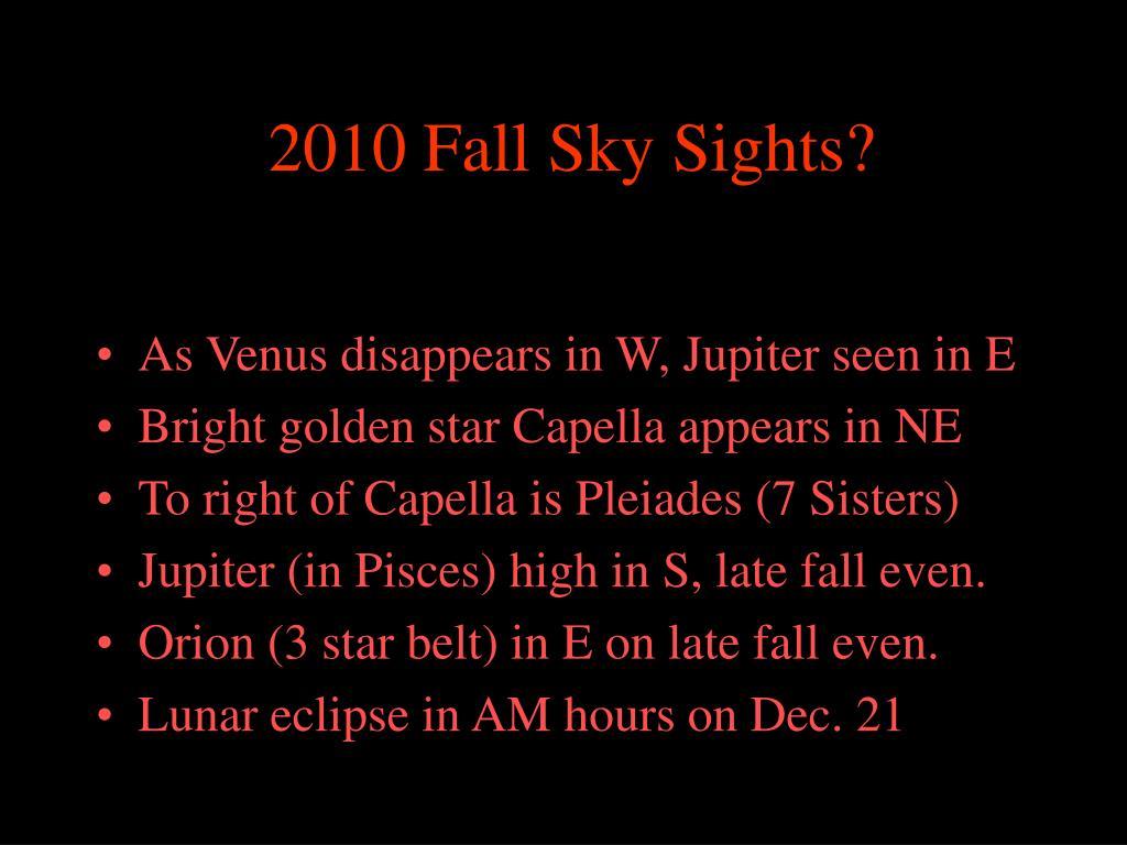2010 Fall Sky Sights?