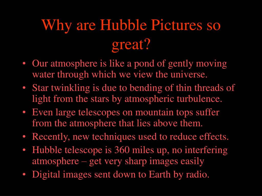 Why are Hubble Pictures so great?