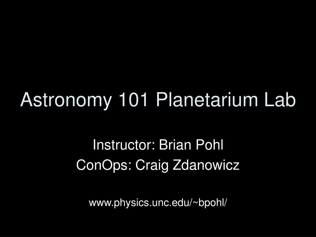 astronomy 101 planetarium lab l.