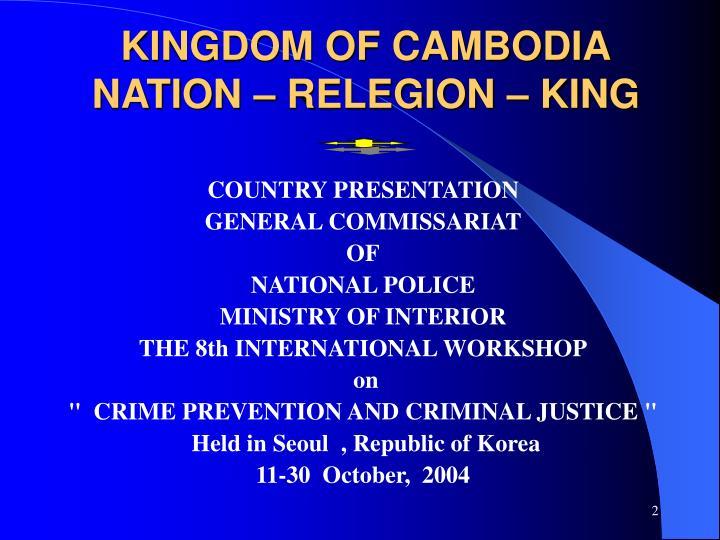 Kingdom of cambodia nation relegion king