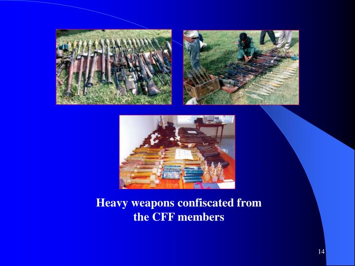 Heavy weapons confiscated from the CFF members