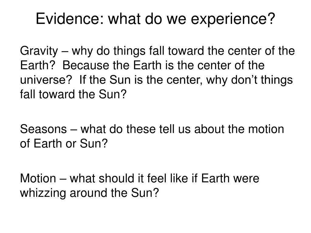 Evidence: what do we experience?